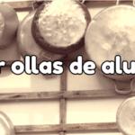 como curar ollas de aluminio