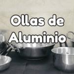 ollas de aluminio